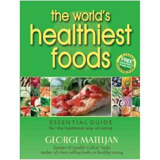 (Ebook) The World's Healthiest Foods: Essential Guide for the Healthiest Way of Eating by George Mateljan