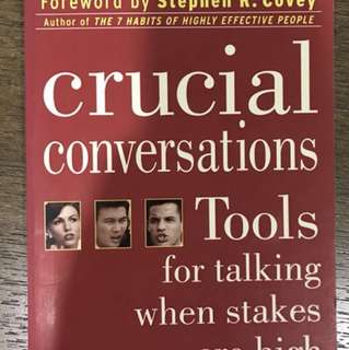 Crucial Conversations : Tools for Talking When Stakes are High