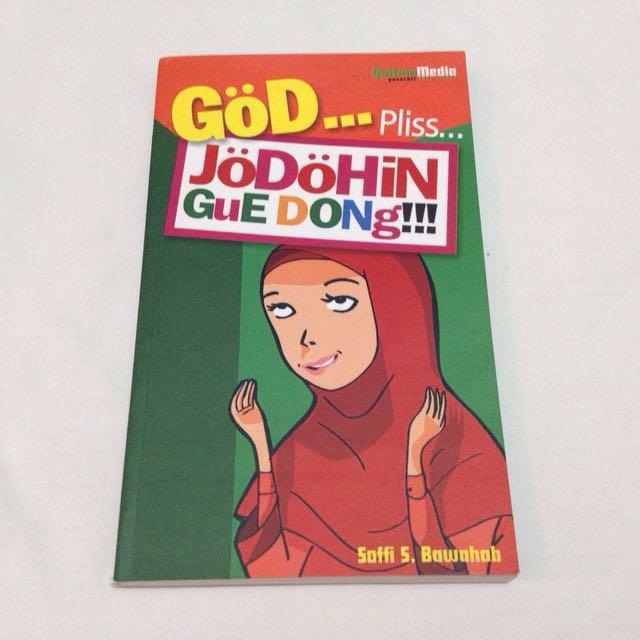 God... Pliss... Jodohin Gue Dong!!!
