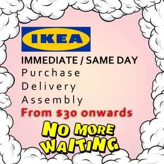 IKEA Immediate Delivery / Installation / Concierge Services