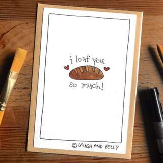 Hand Drawn Card: I Loaf You So Much