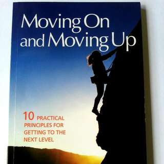 Moving On and Moving Up~10 Practical Principles for Getting to the Next Level, autographed by Naomi Dowdy
