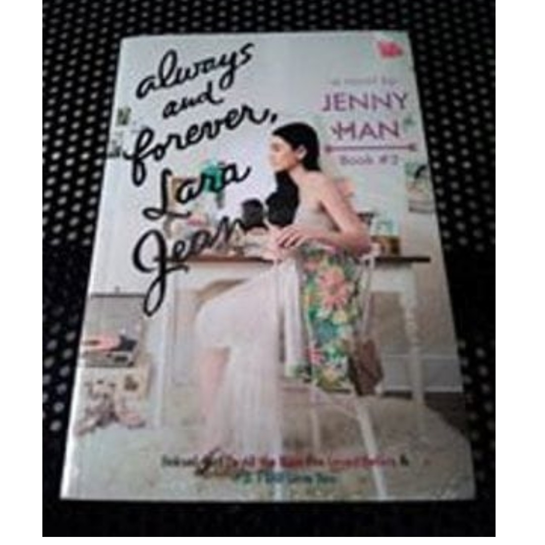 ALWAYS AND FOREVER LARA JEAN - JENNY TAN