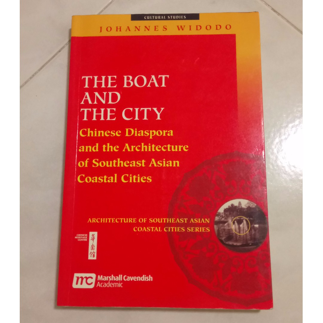 The Boat and the City - Chinese Diaspora and the Architecture of SEA  Coastal Cities