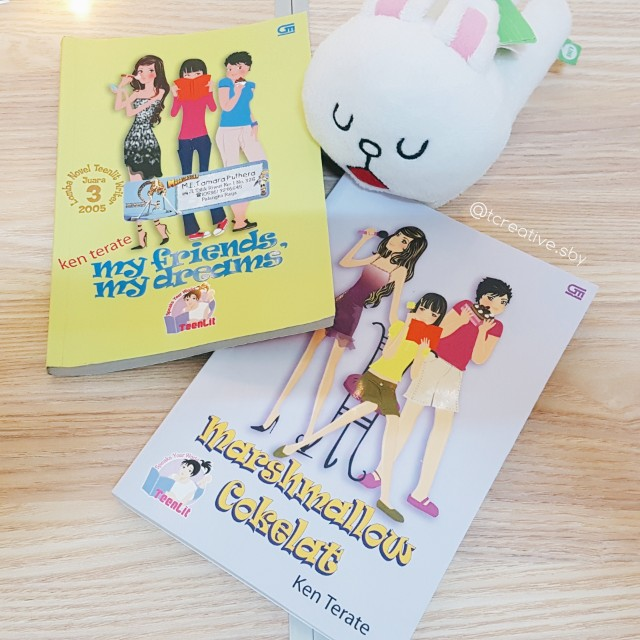Novel Teenlit: My Friends, My Dreams dan Marshmallow Cokelat (Ken Terate)