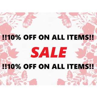 SALE 10% OFF ON ALL ITEMS! :)
