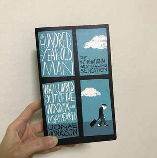 The Hundred Year Old Man Who Climbed Out Of The Window And Disappeared by Jonas Jonasson