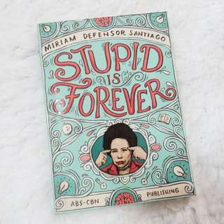 STUPID IS FOREVER BOOK (mirriam defensor santiago)