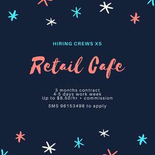 Job: Retail Cafe Crew / x5 part timers needed