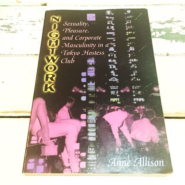 Japanese Studies - Nightwork: Sexuality, Pleasure & Corporate Masculinity in a Tokyo Hostess Club