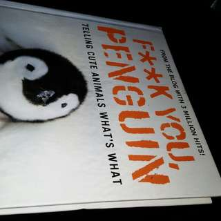F**ck You, Penguin: Telling Cute Animals What's What by Matthew Gasteier