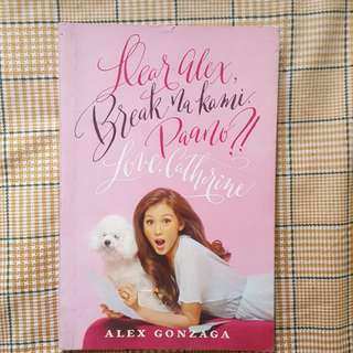 Dear Alex, Break na Kami. Paano? Love, Catherine (Alex Gonzaga)