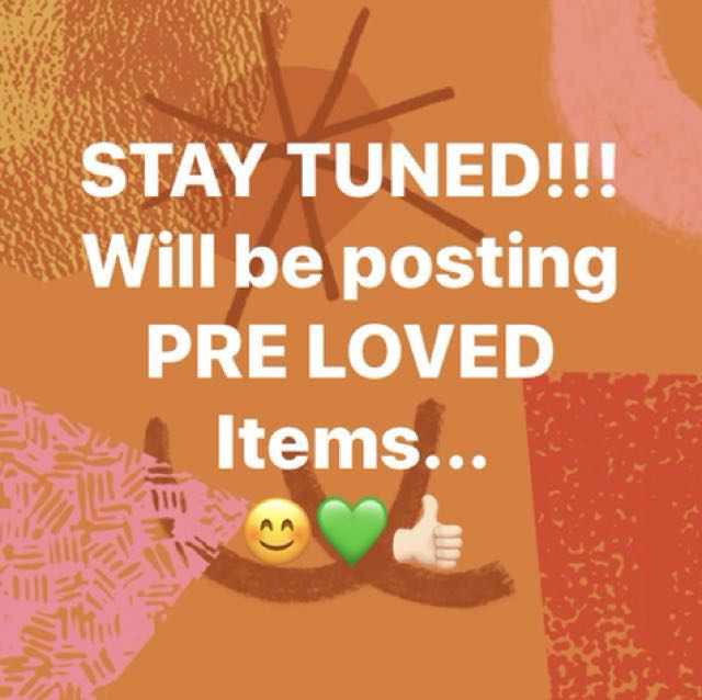 💚STAY TUNED!!! WILL BE POSTING PRELOVED ITEMS SOON! 💚