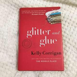 Glitter and Glue: A Memoir by Kelly Corrigan