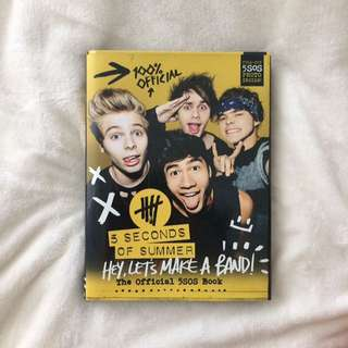 Hey, Let's Make A Band! The Official 5SOS Book