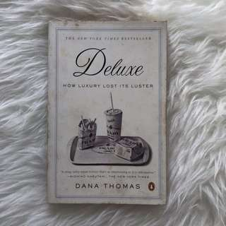 Deluxe How Luxury Lost its Luster Dana Thomas
