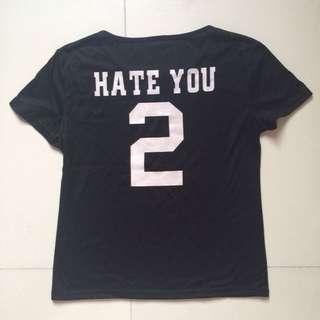 Hate U 2 Shirt