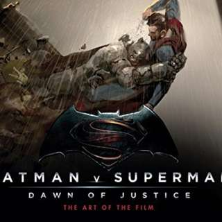 Batman v Superman Dawn of Justice: The Art of the Film
