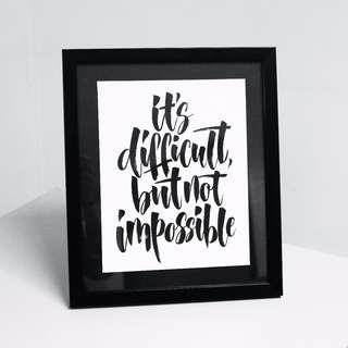 Difficult Is Not Impossible Handmade Framed Calligraphy Artwork