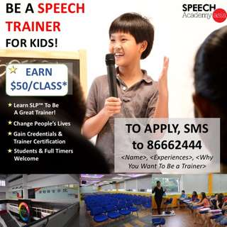 Full-time / Part-time Speech Trainers wanted!