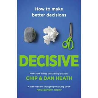 Brand New - Decisive: How To Make Better Decisions by Chip & Dan Heath - Paperback