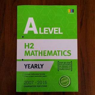 A Level H2 Mathematics Ten Year Series (TYS) 2007-2017 with Solutions