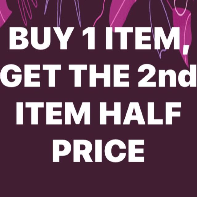 But 1 item, get the second item 1/2 price (*on the cheaper item)