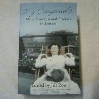 Miles Franklin and Friends in Letters-My Congenials-Edited - Jill Roe Brand New