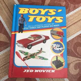boys' toys - an illustrated history of little things that pleased big minds