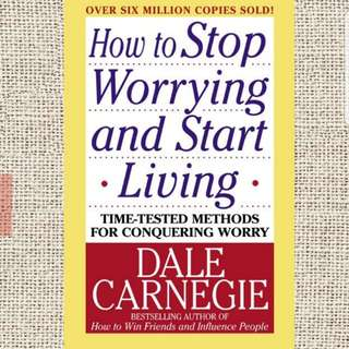 How to stop worry and start living