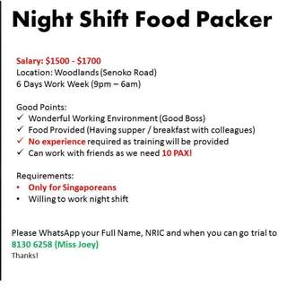 10 x Night Shift Food Packer (9pm - 6am) : $1500
