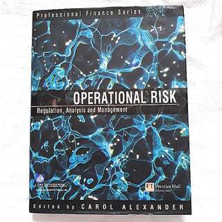 RISK MANAGEMENT BOOK - Operational Risk: Regulation, Analysis & Management By Carol Alexander