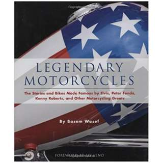 Legendary Motorcycles: The Stories and Bikes Made Famous by Elvis, Peter Fonda, Kenny Roberts, and Other Motorcycling Greats (Hardcover First Edition 2007) by Basem Wasef  with Foreword by Jay Leno (Foreword)