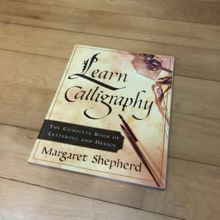 [Book] Learn Calligraphy: The Complete Book of Lettering and Design by Margaret Shepherd