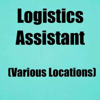 Logistics Assistant (Various Locations)