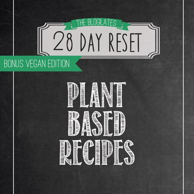 BLOGILATES PLANT BASED RECIPE EDITION