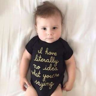 🌟INSTOCK🌟 I Literally Have No Idea What You're Saying Slogan Onesie Romper for Newborn Baby Toddler Boy and Girl Children Kids Everyday Wear