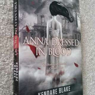 Anna Dressed in Blood by Kendare Blake - Young Adult Fiction, Horror, Paranormal, Ghosts, Romance