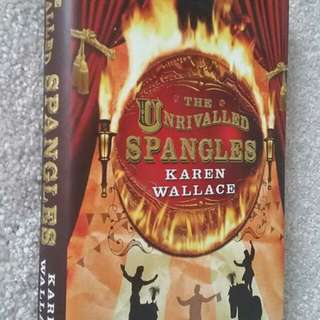 The Unrivalled Spangles by Karen Wallace - Fiction, Historical, Romance, Circus
