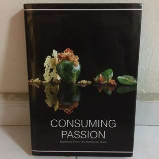 Consuming Passion: Memories From The Rafflesian Table