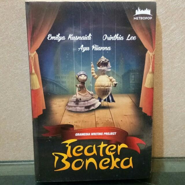 Buku Novel Teater Boneka (baru, plastik) - Metropop Gramedia Writing Project - Emilia Kusnaidi, Orinthia Lee, dan Ayu Rianna