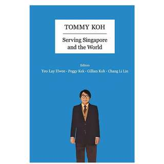 Brand New - Tommy Koh: Serving Singapore and the World - Softcover