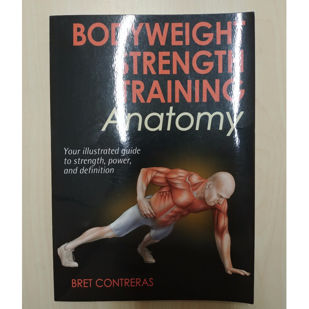 best Bodyweight Strength Training Anatomy By Bret Contreras image ...