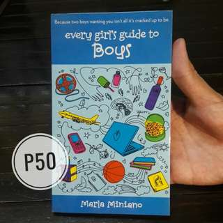Every Girl's Guide to Boys by Marla Miniano