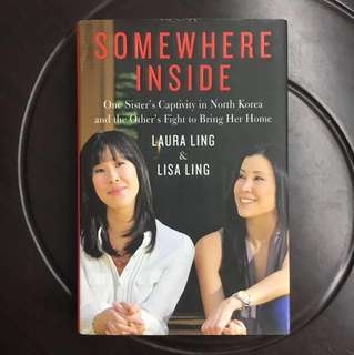 Somewhere Inside by Laura Ling & Lisa Ling