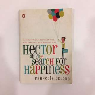 Hector and The Search for Happiness by Francis Lelord