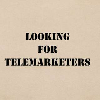 Looking for Telemarketers