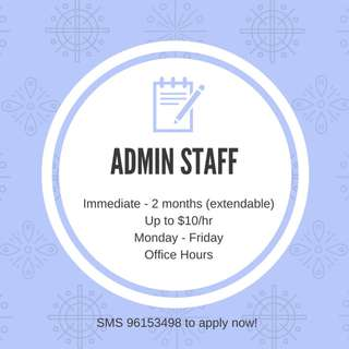 Job: Admin Assistant || Up to $10/hr ♡ Minimum GCE A levels || Office Hours