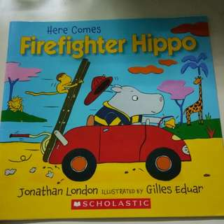 Scholastic Here Comes Firefighter Hippo