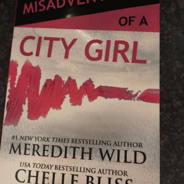 MISADVENTURES OF A CITY GIRL By Meredith Wilde & Chelle Bliss